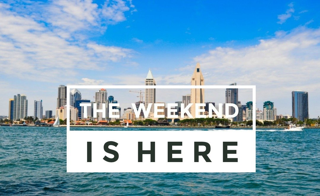 WHAT'S HAPPENING IN SAN DIEGO THIS WEEKEND! 5/30-6/2