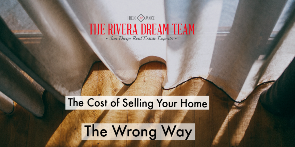 The Cost of Selling Your Home The Wrong Way