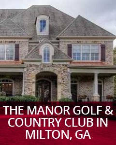 The Manor Golf & Country Club Milton, GA Community Guide