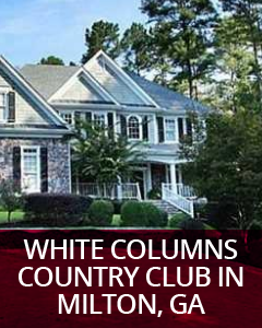 White Columns Country Club Milton, GA Community Guide