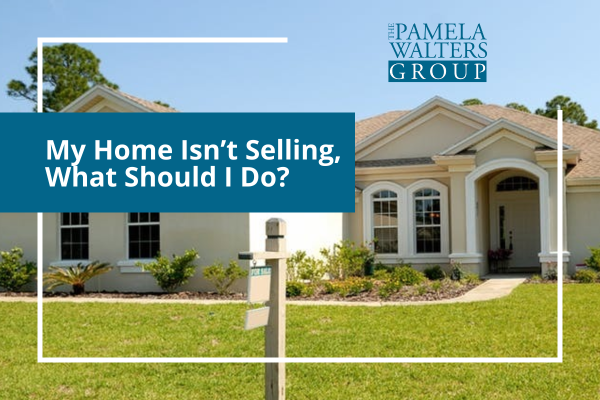 My Home Isn't Selling, What Should I Do?