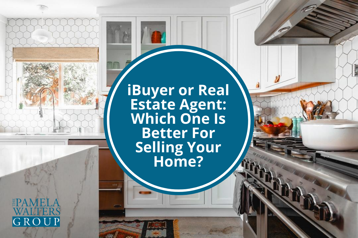 iBuyer or Real Estate Agent: Which One Is Better For Selling Your Home?