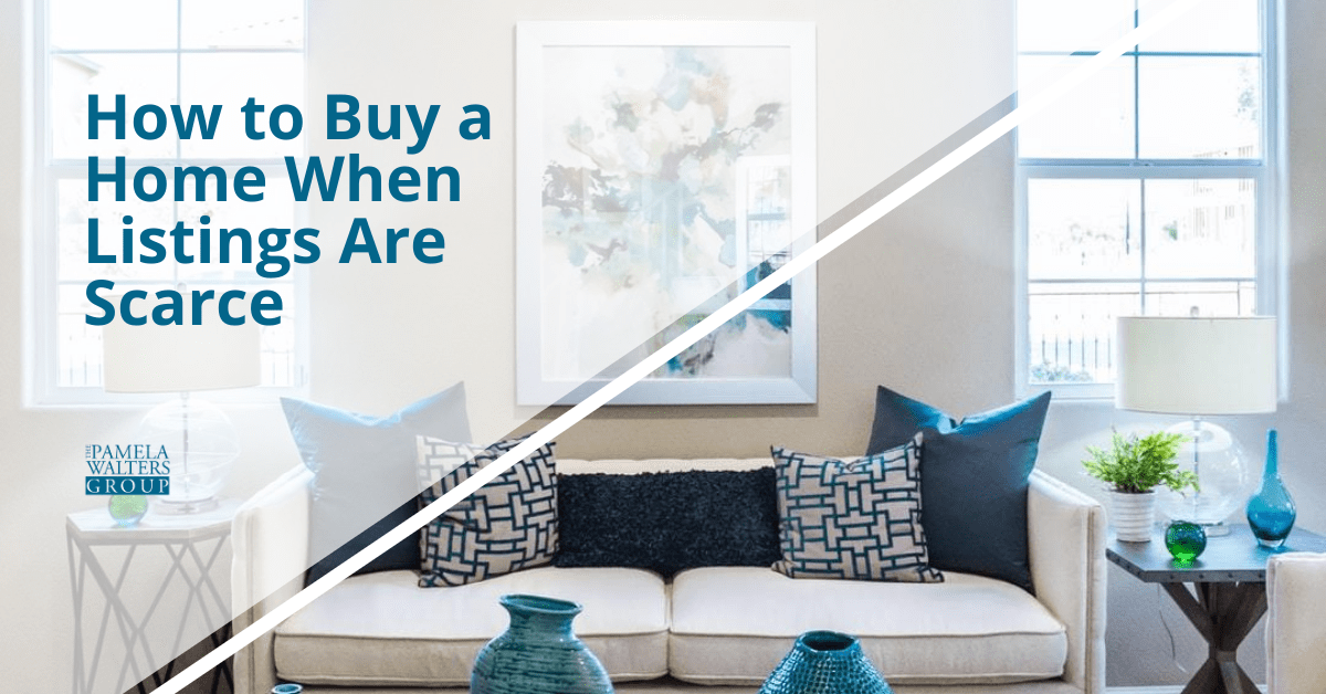 How to Buy a Home When Listings Are Scarce