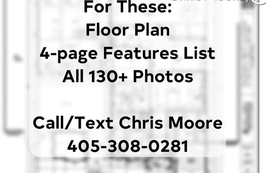 For These_ Floor Plan 4-page Features List All 130+ Photos Call_Text Chris Moore 405-308-0281