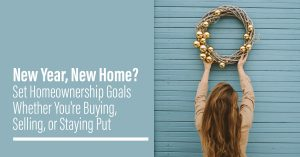 Set home ownership goals whether you are buying selling or staying put midori ramsey murrieta temecula