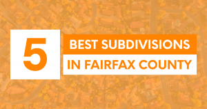 Top 5 Best Subdivisions in Fairfax County