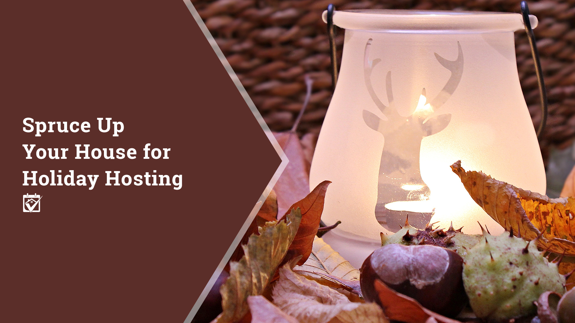 Spuce Up Your Home for Holiday Hosting