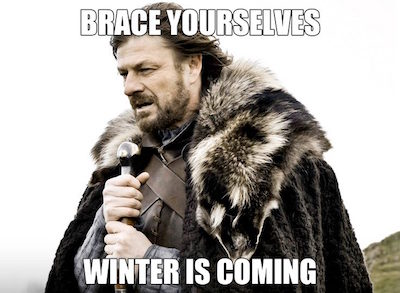 Brace Yourselves, Winter is Coming meme