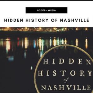 Hidden History of Nashville - Nashville, TN Local Gifts