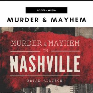 Murder & Mayhem in Nashville Book - Nashville, TN Local Gifts (1)