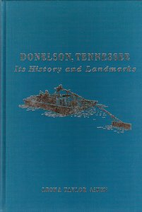 Donelson, Tennessee Its History and Landmarks by Leona Taylor Aiken