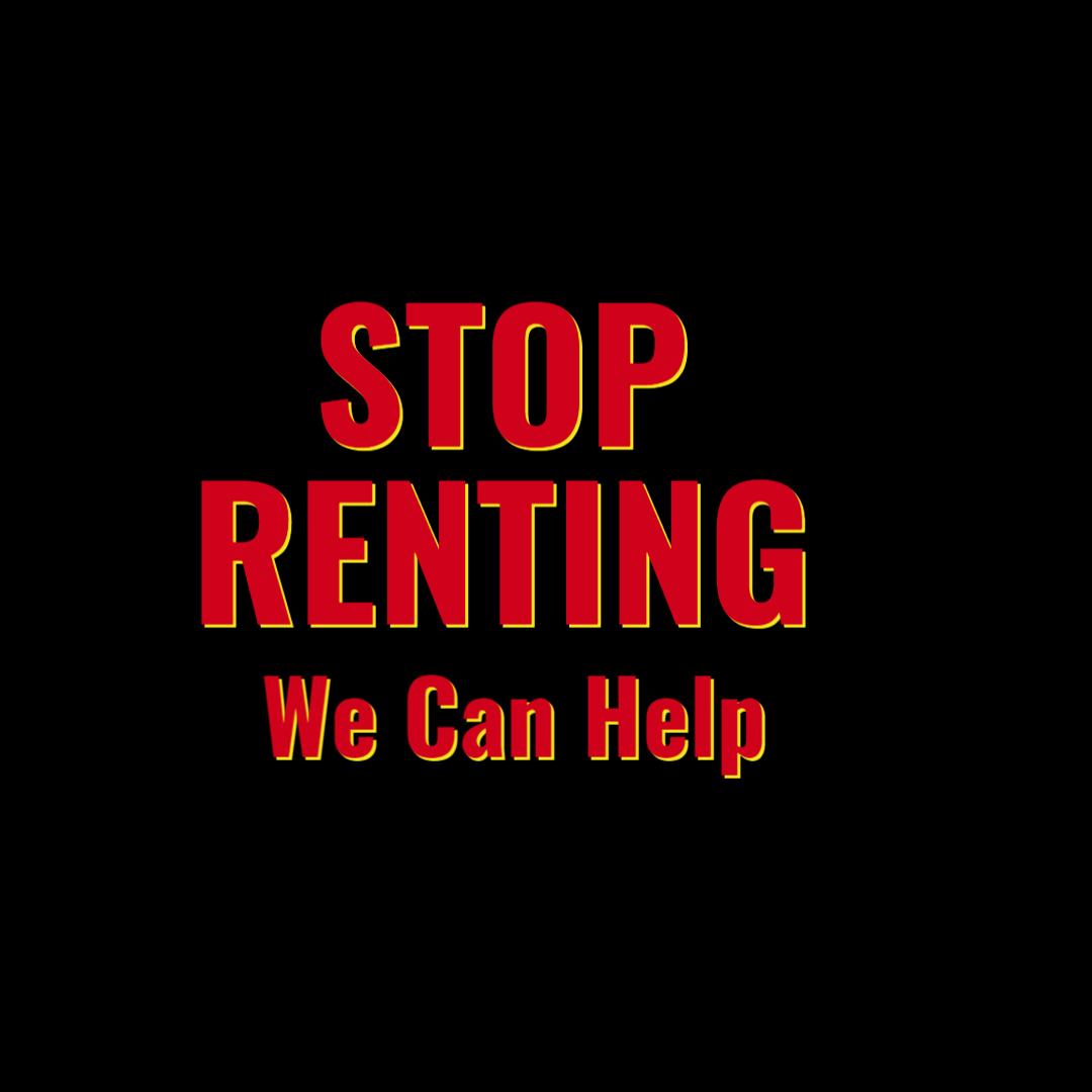 You're Ready To Stop Renting, But …….