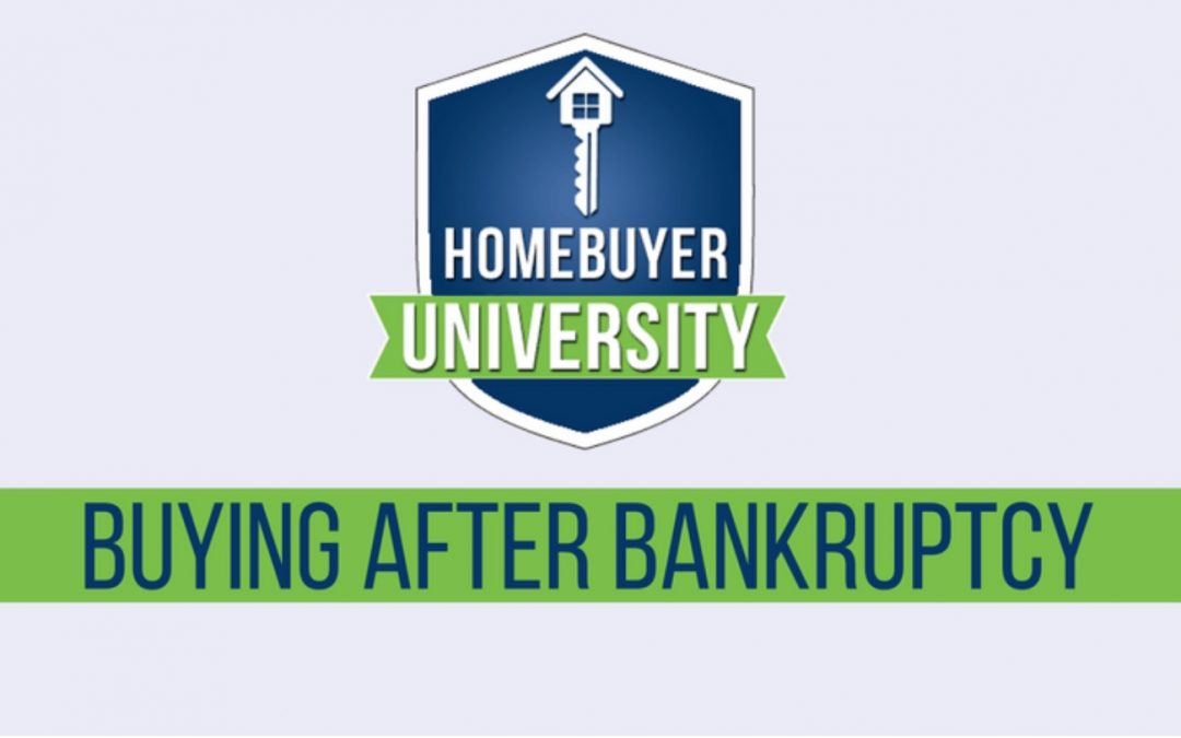 HomeBuyer University-Lesson #11: Buying A Home After Bankruptcy in 2019